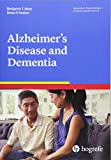 Alzheimer s Disease and Dementia, a volume in the Advances in Psychotherapy, Evidence-Based Pratice series (Advances in Psychotherapy: Evidence-based Practice)