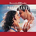 The Mistress Audiobook by Maya Banks Narrated by Lily Bask