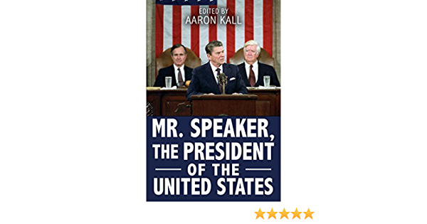 Mr. Speaker, The President of the United States: Addresses to a Joint  Session of Congress