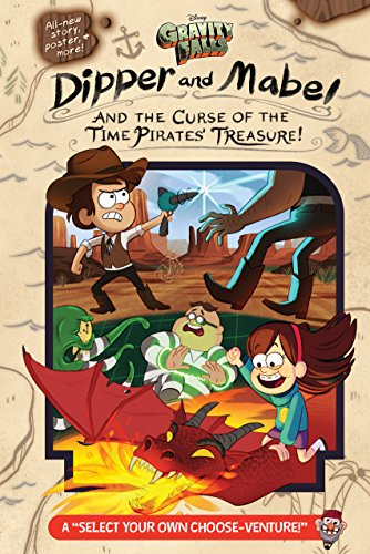 Gravity Falls: Dipper and Mabel and the Curse of the Time Pirates'' Treasure!: A 'Select Your Own Choose-Venture!' (Digital Picture Book)