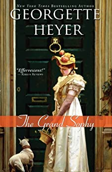 The Grand Sophy: A hysterical and charming clean Regency romance (Regency Romances) by [Heyer, Georgette]