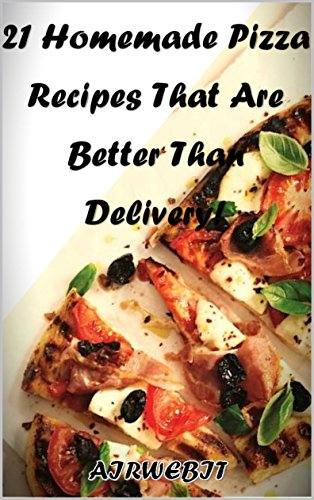 21 Homemade Pizza Recipes That Are Better Than Delivery by AIRWEBIT