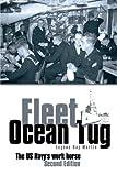 Fleet Ocean Tug: The Us Navy's Workhorse: Second Edition