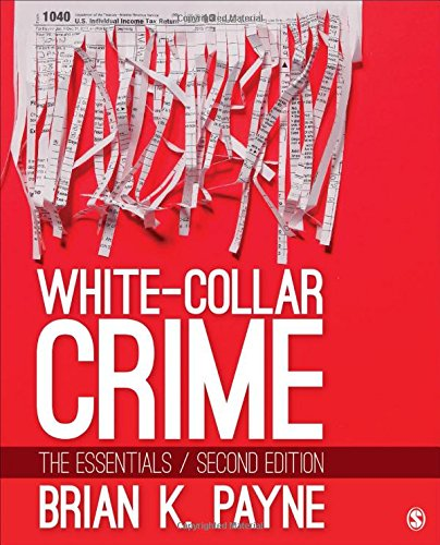 White-Collar Crime: The Essentials by Sage Publications Inc