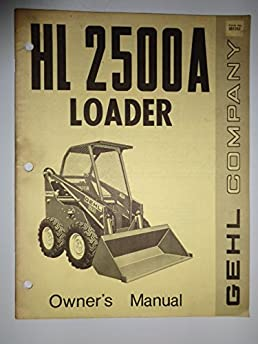 gehl hl2500a skid steer loader operators manual gehl 6301147672186 rh amazon com Skid Steer Slips gehl skid steer 4835 sxt service manual