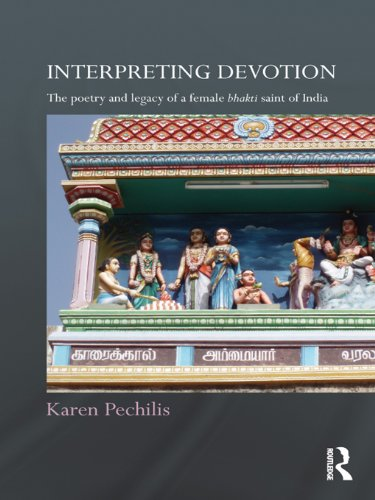 Interpreting Devotion: The Poetry and Legacy of a Female Bhakti Saint of India (Routledge Hindu Studies Series) Pdf