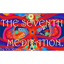 Guided Visual Meditations (Book 7) - The Seventh Meditation