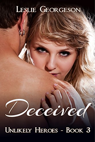 Deceived (Unlikely Heroes Book 3) by [Georgeson, Leslie]