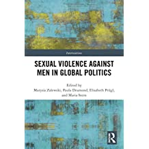 Sexual Violence Against Men in Global Politics (Interventions)