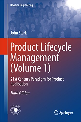 Download Product Lifecycle Management: Volume 1: 21st Century Paradigm for Product Realisation (Decision Engineering) Pdf