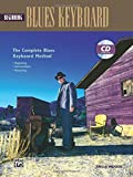 Complete Blues Keyboard Method: Beginning Blues Keyboard, Book & CD (Complete Method)