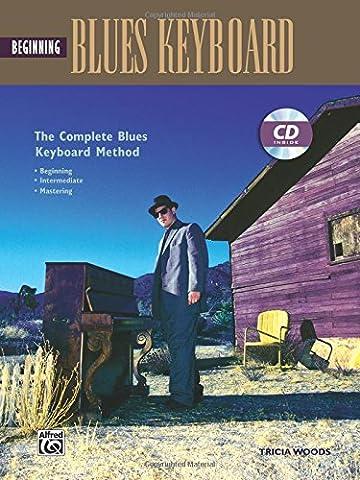 Complete Blues Keyboard Method: Beginning Blues Keyboard, Book & CD (Complete Method) - Complete Keyboard Music