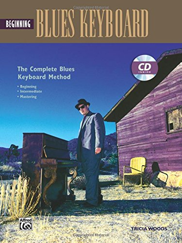 Alfred Beginning Blues Keyboard - Complete Blues Keyboard Method: Beginning Blues Keyboard, Book & CD (Complete Method)