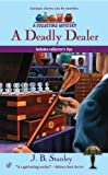 A Deadly Dealer, J. B. Stanley, 0425216705