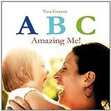 ABC Amazing Me!, Tara Greene, 1452075735