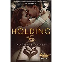 HOLDING ON (The Destiny Series Book 2)