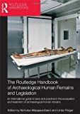 The Routledge Handbook of Archaeological Human Remains and Legislation, , 041558857X