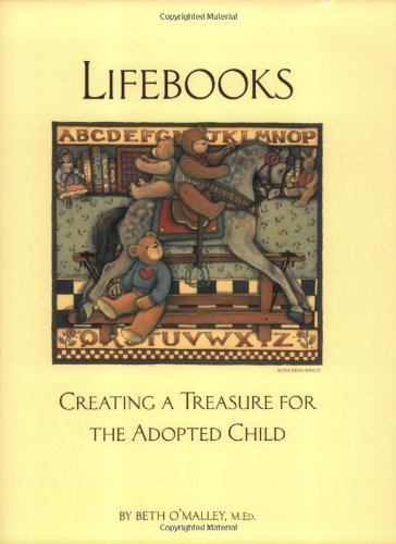 FREE LifeBooks : Creating a Treasure for the Adopted Child<br />[T.X.T]
