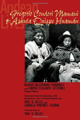 Andean Lives: Gregorio Condori Mamani and Asunta Quispe Huamán