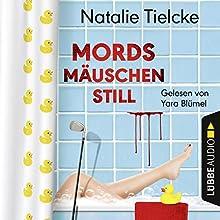 Mordsmäuschenstill Hörbuch von Natalie Tielcke Gesprochen von: Yara Blümel