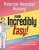 Maternal-Neonatal Nursing Made Incredibly Easy! (Incredibly Easy! Series®)
