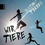 Wir Tiere | Justin Torres