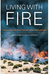 Living with Fire: Fire Ecology and Policy for the Twenty-first Century Hardcover