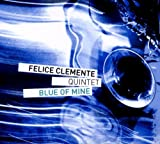 Blue of Mine by Felice Clemente (2011-10-11)