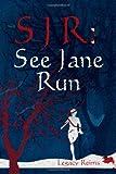 Sjr: See Jane Run