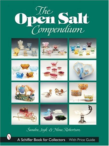 The Open Salt Compendium (A Schiffer Book for Collectors) by Sandra Jzyk, Nina Robertson