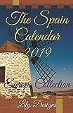The Spain Calendar 2019: Europe Collection