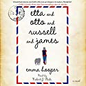 Etta and Otto and Russell and James: A Novel Audiobook by Emma Hooper Narrated by Robert G. Slade