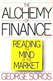 img - for The Alchemy of Finance: Reading the Mind of the Market by George Soros (1987-05-03) book / textbook / text book