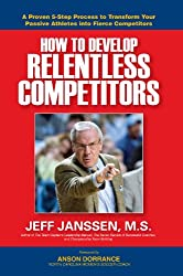 How to Develop Relentless Competitors
