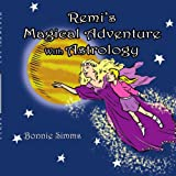 Remi's Magical Adventure with Astrology, Bonnie Simms, 1425907458