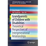 Grandparents of Children with Disabilities: Theoretical Perspectives of Intergenerational Relationships