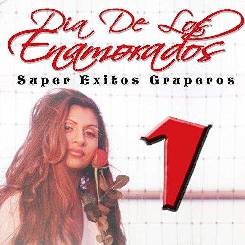 Dia de los Enamorados - Super Exitos Gruperos, Vol. 1