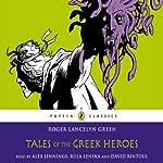 Tales of the Greek Heroes | Roger Lancelyn Green