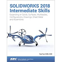 SOLIDWORKS 2018 Intermediate Skills