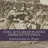 Cuba: 50 Years of Playing American Football
