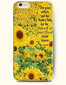 OOFIT Hard Phone Case for Apple iPhone 6 Plus ( iPhone 6 + )( 5.5 inches) - The Gress Withers And Ther Flowers Fade, But The Word Of Our God Stands Forever Isaiah 40:7 - Bible Quotes - Sunflower