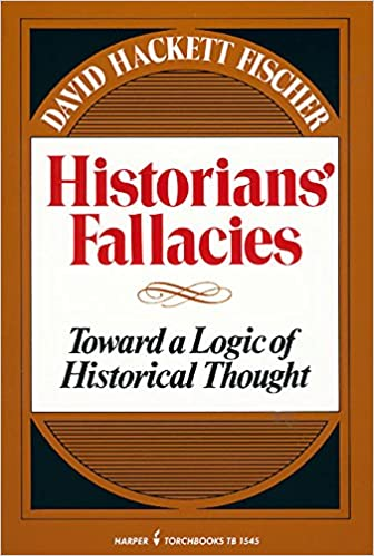 Historians' Fallacies : Toward a Logic of Historical Thought