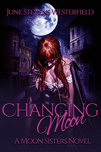 Changing Moon: A Moon Sisters Novel - Kindle edition by June