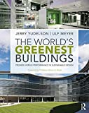 img - for The World's Greenest Buildings: Promise Versus Performance in Sustainable Design book / textbook / text book