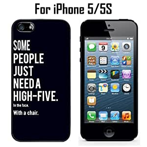 Funny Some People Just Need a High Five Custom Case/ Cover/Skin *NEW* Case for Apple iPhone 5/5S - Black - Plastic Case (Ships from CA) Custom Protective Case , Design Case-ATT Verizon T-mobile Sprint ,Friendly Packaging - Slim Case