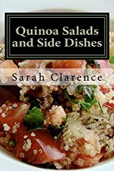 Quinoa Salads and Side Dishes: Quick and Easy Quinoa Salad and Side Dish Recipes
