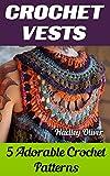 Crochet Vests: 5 Adorable Crochet Patterns