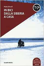 In bici dalla Siberia a casa (Tascabili Ediciclo)