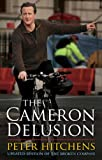 Cameron Delusion, Peter Hitchens, 1441135057