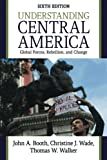 Understanding Central America: Global Forces, Rebellion, and Change
